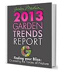 2013 Garden Trends Report